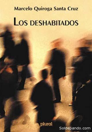 Reeditada por Editorial Plural en el 2012, la obra de Quiroga Santa Cruz figura entre las 15 Novelas Fundamentales de Bolivia.