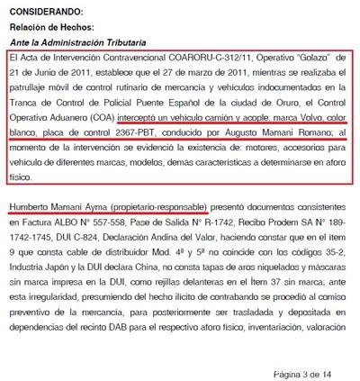 En marzo del 2011 uno de los camiones conducidos por Augusto Mamani Romano fue detenido internando ilegalmente costosas pìezas automotrices a Oruro, según un expediente aduanero.